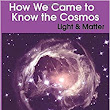 How We Came to Know the Cosmos: Light & Matter: Dr Helen Klus: 9781999877811: Amazon.com: Books
