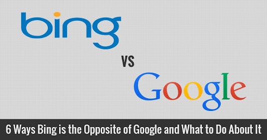 6 Ways Bing is the Opposite of Google | Search Engine Journal