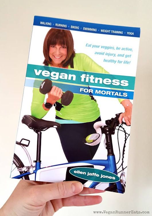 Vegan Fitness for Mortals: a New Book for Health-Conscious Vegans by Ellen Jaffe Jones