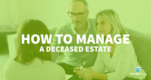 Tips for Managing Deceased Estate - Storage.com