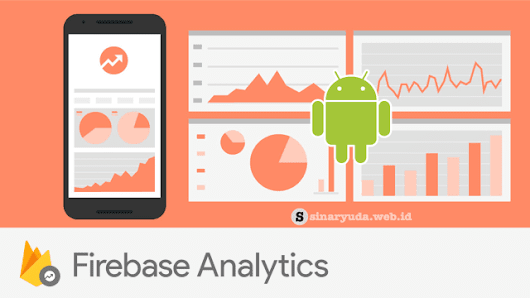 Tutorial Android Firebase : Implementasi Firebase Analytics | Sinaryuda.web.id