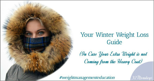 Your Winter Weight Loss Guide (in case your extra weight is not coming from the heavy coat)