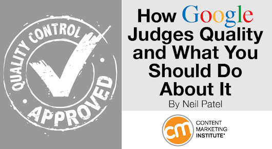 How Google Judges Quality and What You Should Do About It