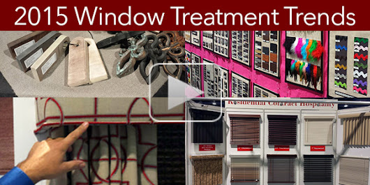 Highlight Window Treatment Trends & New Products for 2015 (Video)