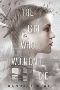 Title: The Girl Who Wouldn?t Die, Author: Randall Platt