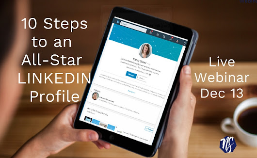 Webinar - 10 Easy Steps to an All-Star LinkedIn Profile