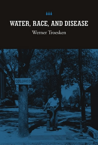 Water Race And Disease The Mit Press