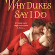 Book Review-Why Dukes Say I Do by Manda Collins
