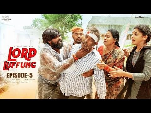 Lord Luffung Telugu Webseries Episode 5