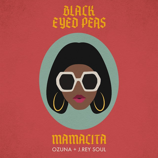 Black Eyed Peas, Ozuna & J. Rey Soul - MAMACITA (Clean / Explicit) - Single [iTunes Plus AAC M4A]