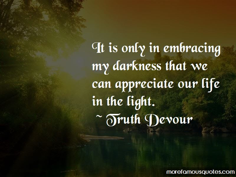 Light In The Darkness Of Life Quotes Top 32 Quotes About Light In
