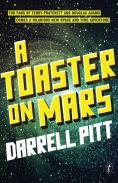 Title: A Toaster on Mars, Author: Darrell Pitt