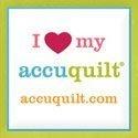 I Love My AccuQuilt