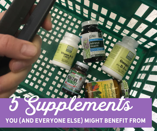 5 Supplements You (and Everyone Else) Might Benefit From