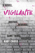 Title: Vigilante, Author: Kady Cross