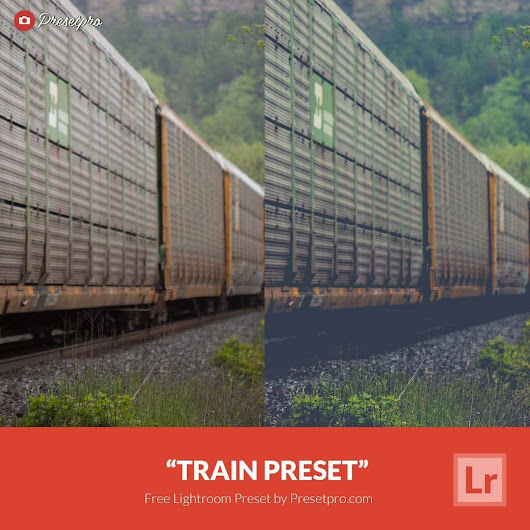 Free Lightroom Preset Train - Download Now!
