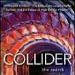 Collider : the search for the world's smallest particles