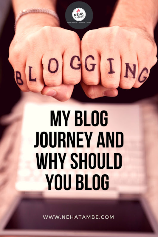 My blog journey and why should you blog – Digital Marketer | Content writer | Mom blogger