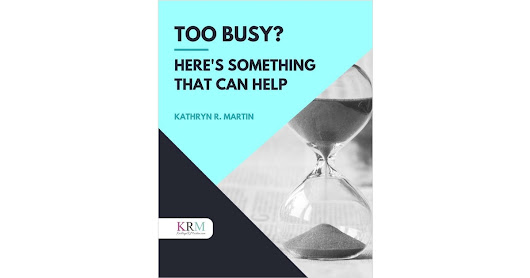 Too Busy? Here's Something that Can Help