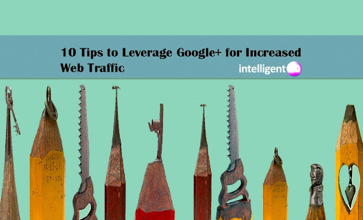 10 Tips to Leverage Google+ for Increased Web Traffic