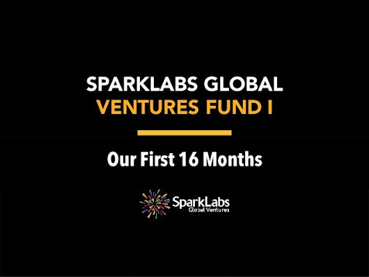 SparkLabs Global Ventures:  Our First 16 Months
