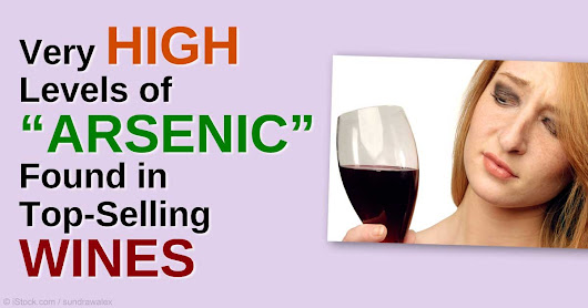 Arsenic Levels Are Very High in Top-Selling Wines