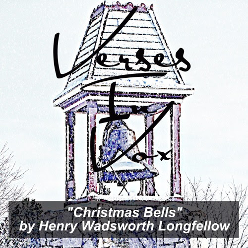 """Christmas Bells"" by Henry Wadsworth Longfellow by Porchlight Family Media"