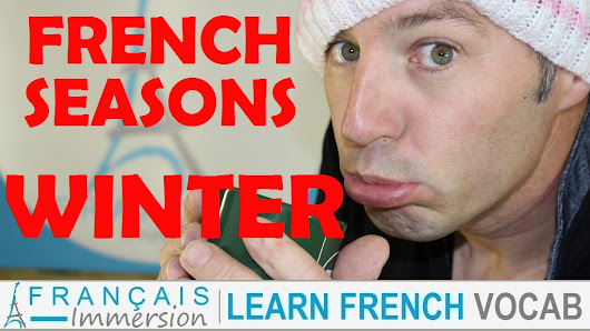 French Seasons Winter – L'Hiver - Français Immersion