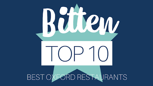 The 10 Best Oxford Restaurants | Bitten Oxford