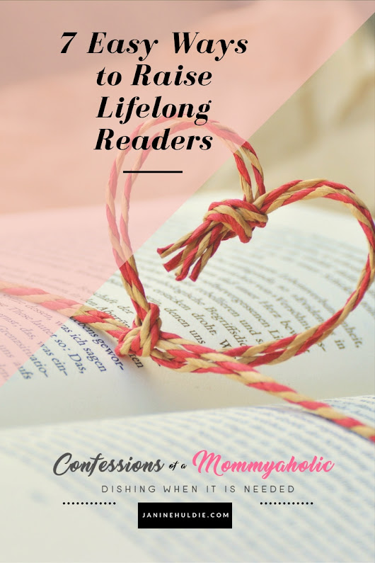 7 Easy Ways to Raise Lifelong Readers - Confessions of a Mommyaholic