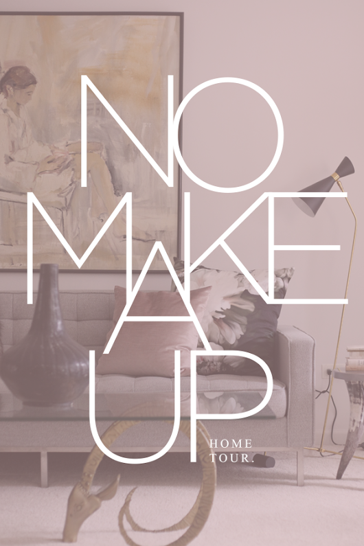 No Makeup Home Tour