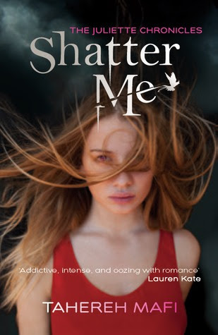 Shatter Me (The Juliette Chronicles, #1)