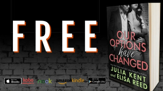 'Our Options Have Changed' – by Julia Kent & Elisa Reed #FREE February 5th—12th #RomCom