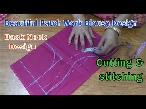 Beautiful Patch Work Blouse Design cutting and stitching back neck / blo...