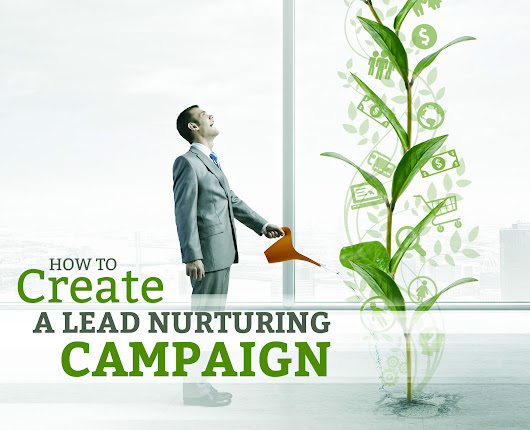 14 Sep How to Create a Lead Nurturing Campaign