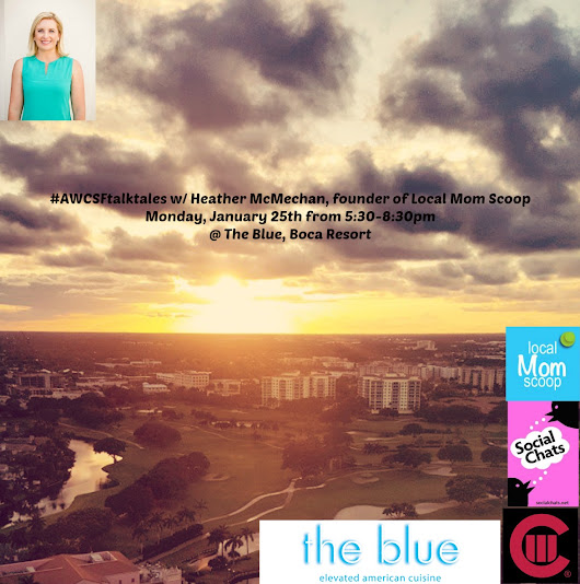 @AWCSF January MeetUp with Guest of Honor, Heather McMechan, founder of Local Mom Scoop at The Blue, Boca Resort 1/25. : Social Chats