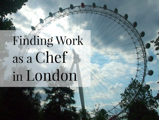 Getting Chef Work in London - World Travel Chef