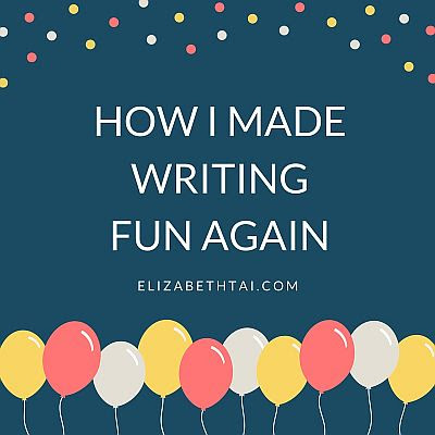 How I made writing fun again