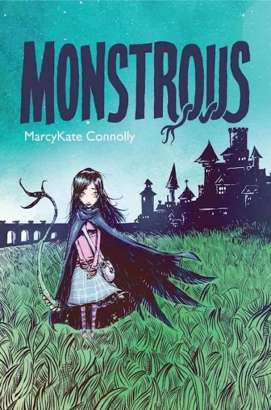 It's live!! Cover Reveal: Monstrous by MarcyKate Connolly + Giveaway (US/Canada)
