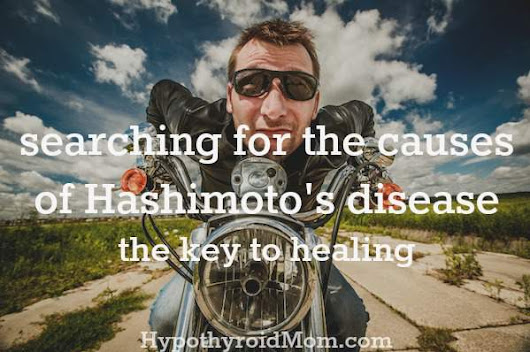 searching for the causes of Hashimoto's disease. the key to healing