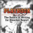 Smashwords – Playbook: The Basics of Writing for Bleacher Report —a book by King Kaufman
