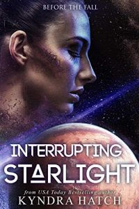 Interrupting Starlight by Kyndra Hatch