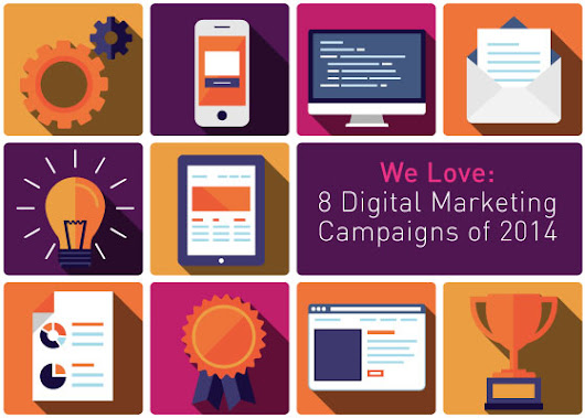 We Love: 8 Digital Marketing Campaigns of 2014