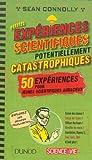 Petites expériences scientifiques potentiellement catastrophiques ! par Sean Connolly