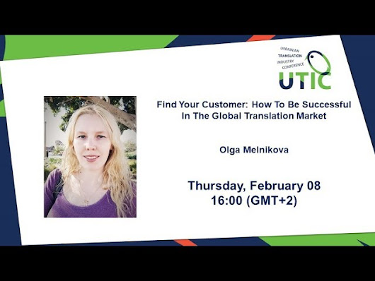 Find Your Customer: How To Be Successful In The Global Translation Market? UTIC Webinar-2018