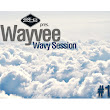 Wayvee - Wavy Session Vol. 1 *FREE DOWNLOAD*