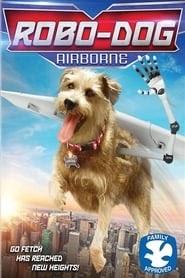 Robo-Dog: Airborne online magyarul videa 2017