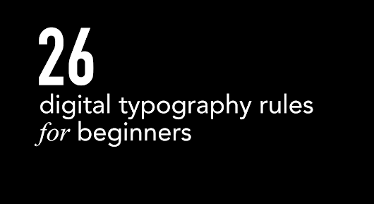 26 Digital Typography Rules for Beginners – Design in the digital age – Medium