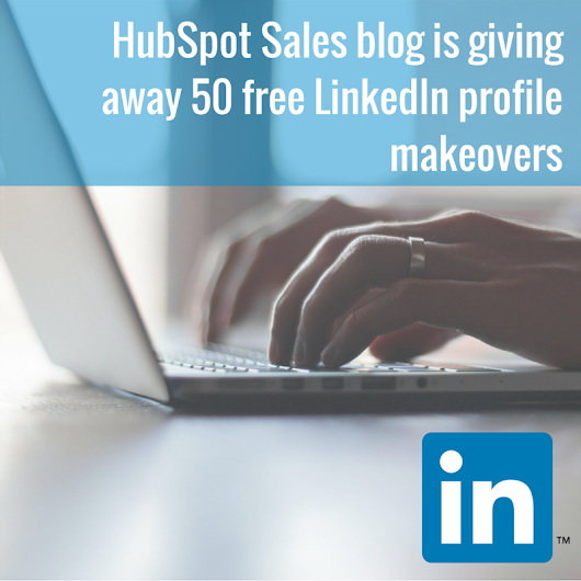 Subscribe to the HubSpot sales blog for a chance to win a LinkedIn profile makeover!