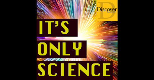 It's Only Science by Discover Magazine on iTunes